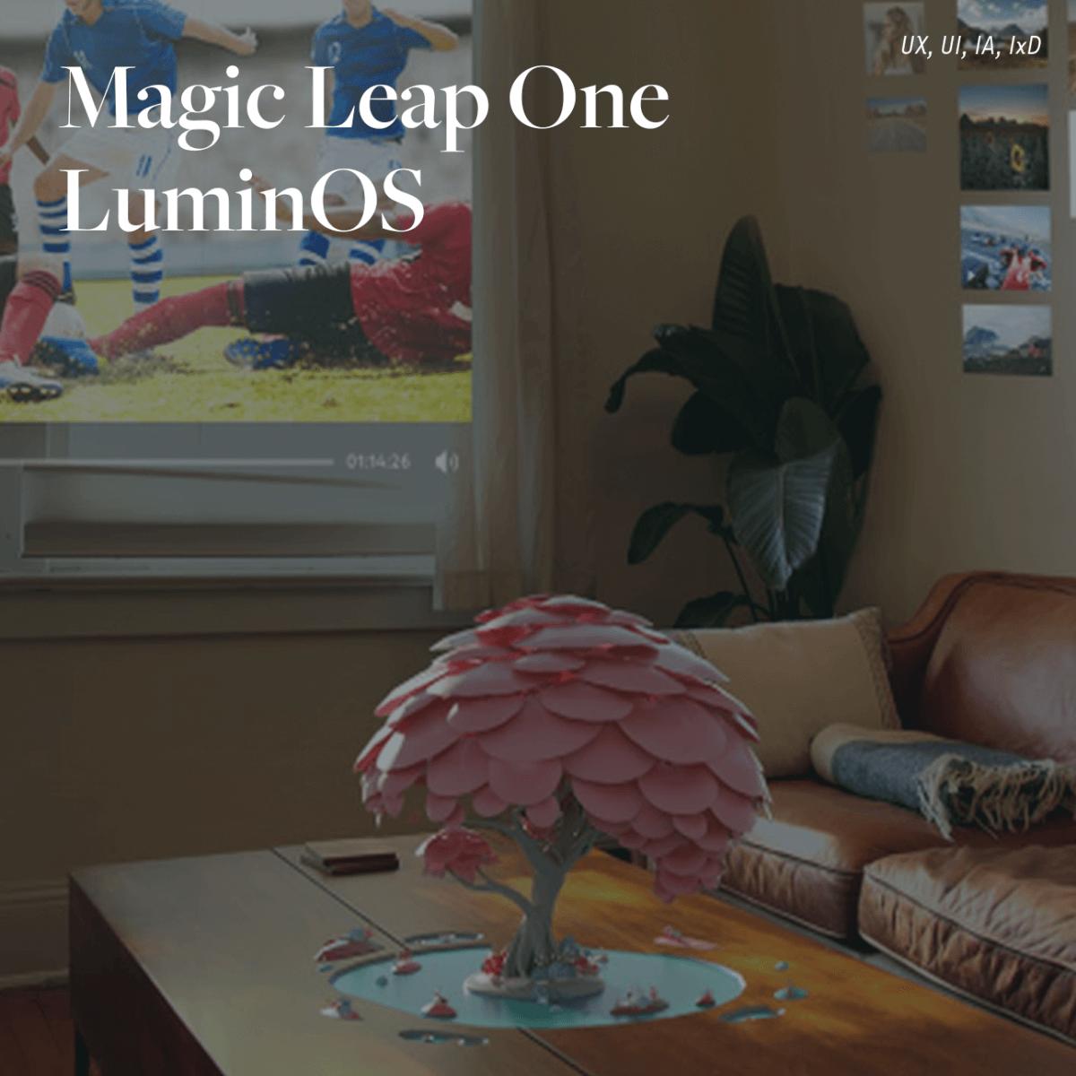 Magic Leap One / LuminOS